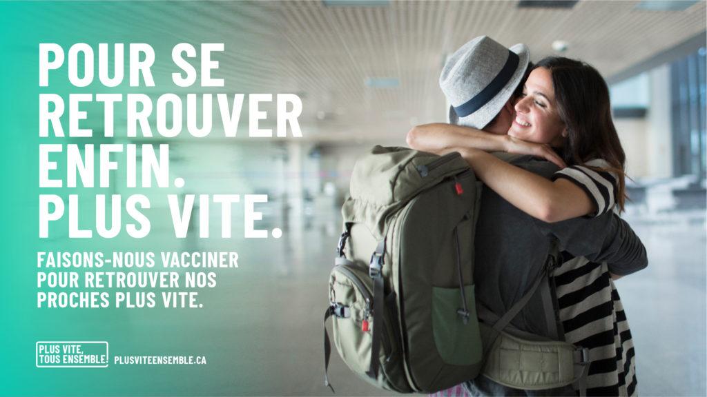 La vaccination peut nous ramener ensemble. Plus vite.